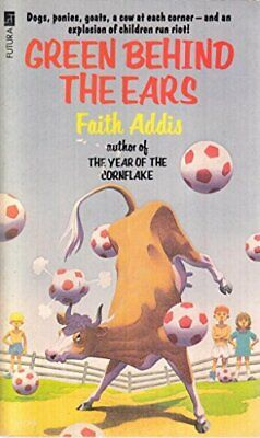 Green Behind The Ears By Addis, Faith Paperback Book The Cheap Fast Free Post • 10.99£