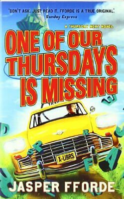 £4.99 • Buy One Of Our Thursdays Is Missing: Thursday Next Book 6 By Fforde, Jasper Book The