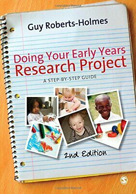 £5.99 • Buy Doing Your Early Years Research Project: A Step By Ste... By Roberts-Holmes, Guy