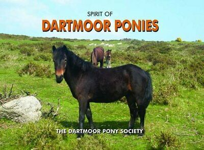 Spirit Of Dartmoor Ponies By Dartmoor Pony Society Hardback Book The Cheap Fast • 6.49£