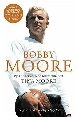 £5.49 • Buy Bobby Moore: By The Person Who Knew Him Best By Moore, Tina Book The Cheap Fast