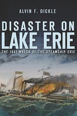 Disaster On Lake Erie: The 1841 Wreck Of The Steamship Erie [Disaster] [NY] • 16.99$