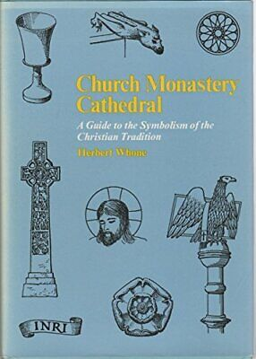 Church, Monastery, Cathedral: Guide To The Symboli... By Whone, Herbert Hardback • 4.59£