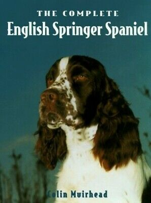 £6.49 • Buy The Complete English Springer Spaniel (Book Of Th... By Muirhead, Colin Hardback