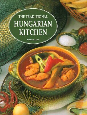 The Traditional Hungarian Kitchen Book The Cheap Fast Free Post • 12.99£
