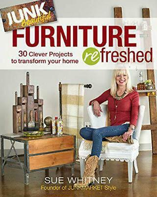 AU46.91 • Buy Junk Beautiful: Furniture Refreshed: 30 Clever Furniture Projects To Transform Y
