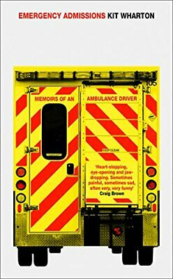 £4.08 • Buy Emergency Admissions: Memoirs Of An Ambulance Driver By Wharton, Kit Book The