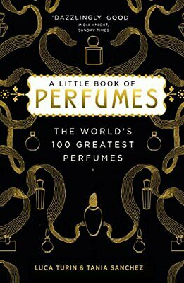 The Little Book Of Perfumes: The 100 Classics By Sanchez, Tania Book The Cheap • 11.99£