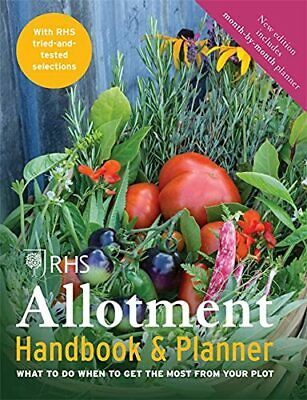 RHS Allotment Handbook & Planner: What To Do When To Get The Most From Your Book • 9.99£