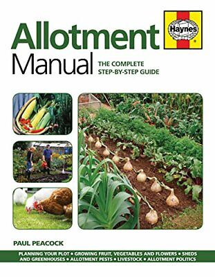 Allotment Manual: The Complete Step-by-step Guide By Paul Peacock Book The Cheap • 8.49£