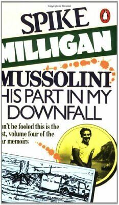 Mussolini: His Part In My Downfall By Milligan, Spike Paperback Book The Cheap • 3.99£
