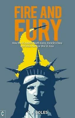 AU42.84 • Buy Fire And Fury: How The US Isolates North Korea, Encircles China And Risks Nuclea