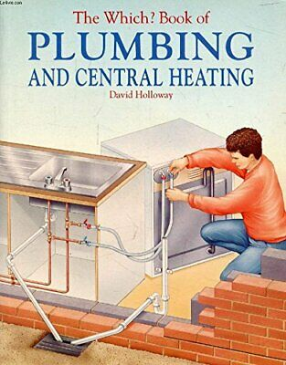 £4.09 • Buy  Which?  Book Of Plumbing And Central Heating Paperback Book The Cheap Fast Free