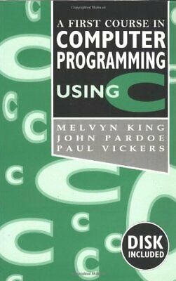 A First Course In Computer Programming Using C By Vickers, Paul Paperback Book • 5.99£
