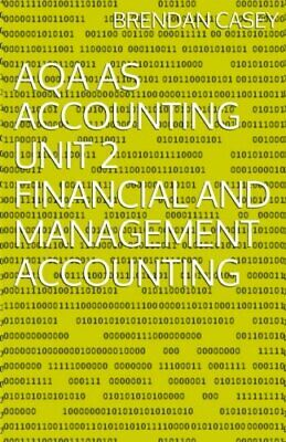£3.59 • Buy AQA AS Accounting Unit 2 Financial And Management Accounting By Casey, Brendan