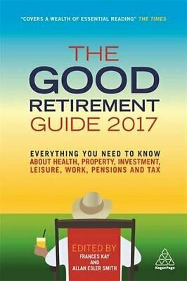 £3.59 • Buy The Good Retirement Guide 2017: Everything You Need To ... By Smith, Allan Esler