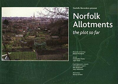 £4.49 • Buy Norfolk Allotments: The Plot So Far By Wilkinson, Judy Paperback Book The Cheap