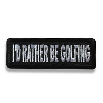 £3.50 • Buy Embroidered 3  I'd Rather Be Golfing Sew Or Iron On Patch Golf Patch