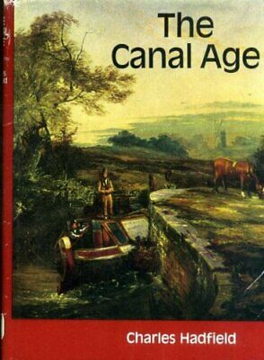 Canal Age By Hadfield, Charles Hardback Book The Cheap Fast Free Post • 4.49£