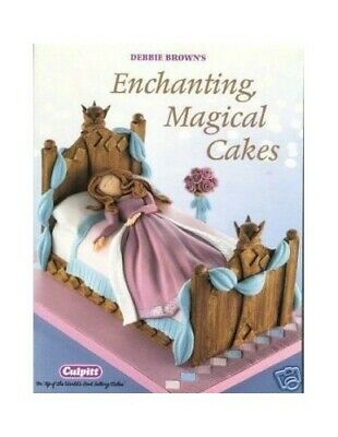 £5.99 • Buy Enchanting Magical Cakes By Debbie Brown Book The Cheap Fast Free Post