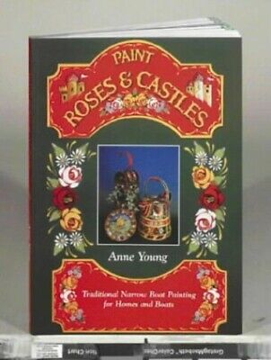 £10.99 • Buy Paint Roses And Castles: Traditional Narrow Boat Pai... By Young, Anne Paperback