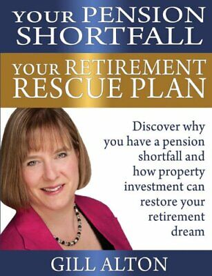 £4.49 • Buy Your Pension Shortfall Your Retirement Rescue Plan By Alton, Gill Book The Cheap
