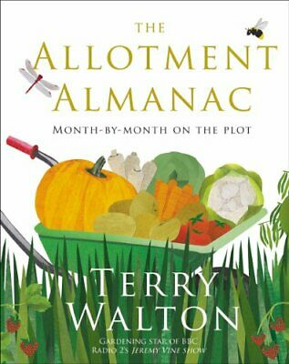 The Allotment Almanac: Month-By-Month On The Plot By Walton, Terry Book The • 11.89£