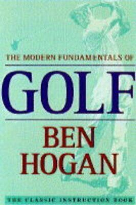 The Modern Fundamentals Of Golf By Hogan, Ben Paperback Book The Cheap Fast Free • 8.99£