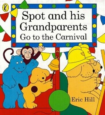 £3.59 • Buy Spot And His Grandparents Go To The Carnival By Hill, Eric Paperback Book The