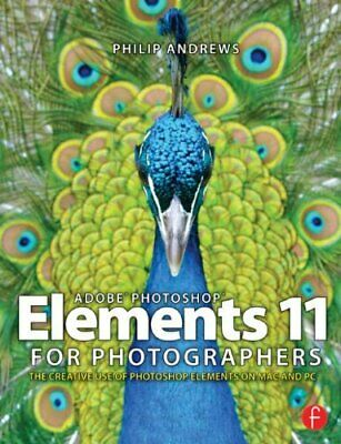 £4.49 • Buy Adobe Photoshop Elements 11 For Photographers: The Creativ... By Andrews, Philip
