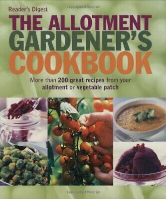 £3.99 • Buy The Allotment Gardener's Cookbook (Cookery) By Reader's Digest Paperback Book