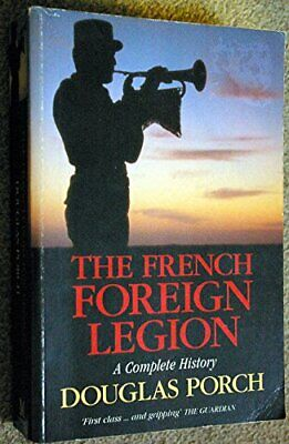 £5.49 • Buy The French Foreign Legion: A Complete History By Porch, Douglas Paperback Book