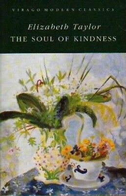 £3.27 • Buy The Soul Of Kindness (Virago Modern Classics) By Taylor, Elizabeth Paperback The
