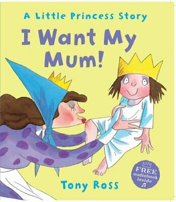 £3.49 • Buy I Want My Mum! (Little Princess) By Ross, Tony Book The Cheap Fast Free Post