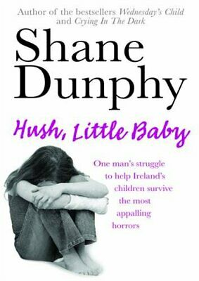 £8.37 • Buy Hush, Little Baby By Dunphy, Shane Paperback Book The Cheap Fast Free Post