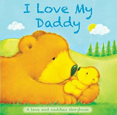 Baby Board Book - I Love My Daddy: A Love And Cuddles Stor... By Igloo Books Ltd • 5.99£