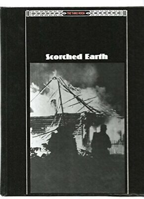 Scorched Earth (Third Reich S.) By Time-Life Books. Hardback Book The Cheap Fast • 11.99£