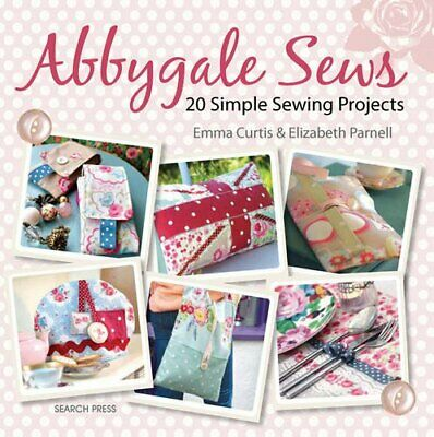 £4.49 • Buy Abbygale Sews: 20 Simple Sewing Projects By Parnell, Elizabeth Book The Cheap