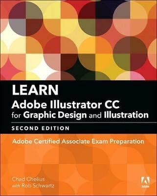 AU71.21 • Buy Learn Adobe Illustrator Cc For Graphic Design And Illustration: Adobe Certified