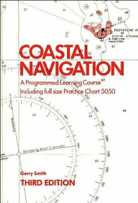 Coastal Navigation: A Programmed Learning Course By Smith, Gerry Paperback Book • 5.49£