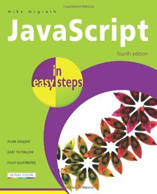 £3.99 • Buy JavaScript In Easy Steps By McGrath, Mike Paperback Book The Cheap Fast Free