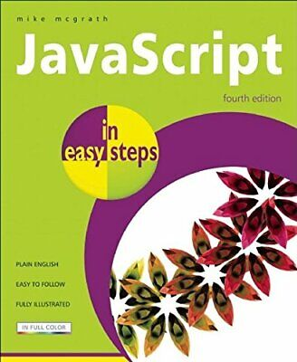 JavaScript In Easy Steps By McGrath, Mike Paperback Book The Cheap Fast Free • 5.99£