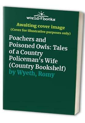 £5.49 • Buy Poachers And Poisoned Owls: Tales Of A Country Polic... By Wyeth, Romy Paperback