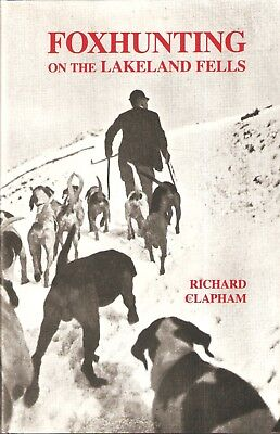 CLAPHAM RICHARD LAKE DISTRICT BOOK FOXHUNTING ON THE LAKELAND FELLS Hbk BARGAIN • 12.45£
