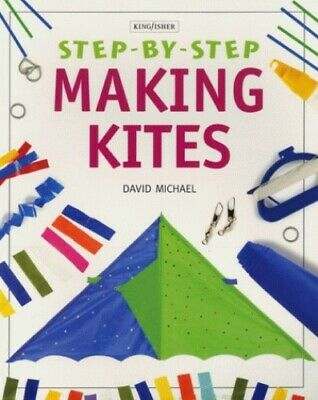 £4.99 • Buy Making Kites (Step-by-Step) By Michael, David Paperback Book The Cheap Fast Free