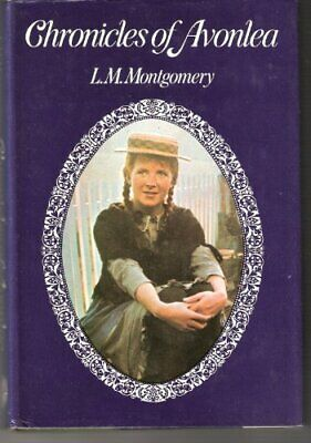 Chronicles Of Avonlea By Montgomery, L. M. Hardback Book The Cheap Fast Free • 3.59£