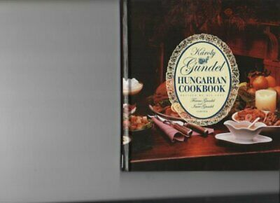 Karoly Gundel Hungarian Cookbook : Revised By His Sons. By Imre Gundel Book The • 13.99£