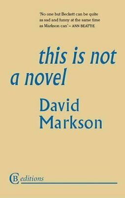 £9.99 • Buy This Is Not A Novel By David Markson Paperback Book The Cheap Fast Free Post