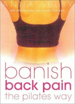 £3.59 • Buy Banish Back Pain The Pilates Way By Selby, Anna Paperback Book The Cheap Fast