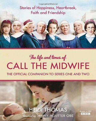 The Life And Times Of Call The Midwife By Heidi Thomas Book The Cheap Fast Free • 4.99£